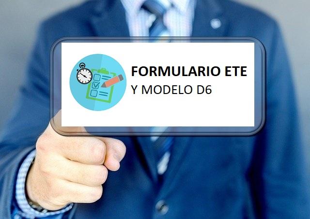 Formulario ETE y modelo D6: Plazos y obligaciones